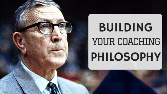 How to Build Your Coaching Philosophy – John Wooden
